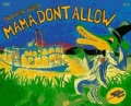 Mama Don't Allow: Starring Miles and the Swamp Band (Paperback)