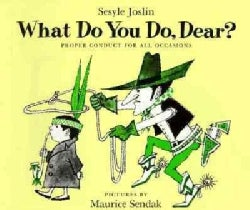 What Do You Do, Dear?: Proper Conduct for All Occasions (Paperback)