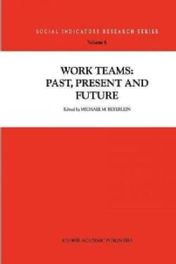 Work Teams: Past, Present and Future (Paperback)