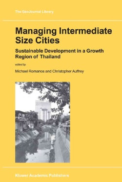 Managing Intermediate Size Cities: Sustainable Development in a Growth Region of Thailand (Paperback)