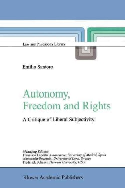 Autonomy, Freedom and Rights: A Critique of Liberal Subjectivity (Paperback)