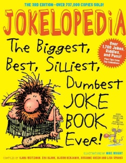 Jokelopedia: The Biggest, Best, Silliest, Dumbest Joke Book Ever (Paperback)