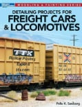 Detailing Projects for Freight Cars & Locomotives (Paperback)