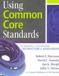 Using Common Core Standards: To Enhance Classroom Instruction & Assessment (Paperback)