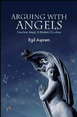 Arguing With Angels: Enochian Magic and Modern Occulture (Paperback)