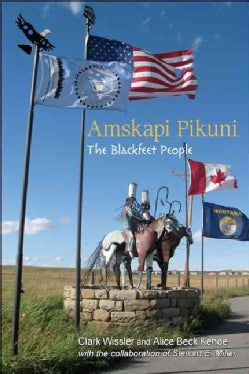 Amskapi Pikuni: The Blackfeet People (Paperback)