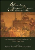 Opening Statements: Law, Jurisprudence, and the Legacy of Dutch New York (Hardcover)