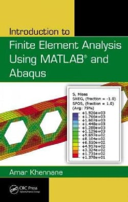 Introduction to Finite Element Analysis Using Matlab and Abaqus (Hardcover)