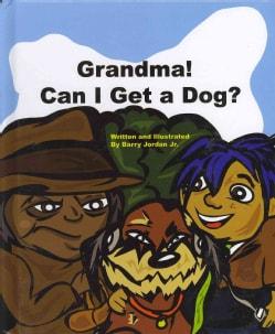 Grandma! Can I Get a Dog? (Hardcover)