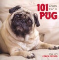 101 Uses for a Pug (Hardcover)
