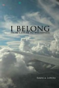 I Belong: From Cancer to Wholeness (Paperback)