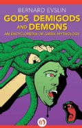 Gods, Demigods and Demons: An Encyclopedia of Greek Mythology (Paperback)