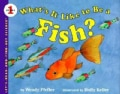 What's It Like to Be a Fish? (Paperback)