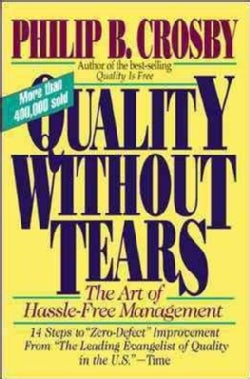 Quality Without Tears: The Art of Hassle-Free Management (Paperback)
