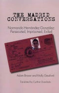 The Madrid Conversations: Normando Hernandez Gonzalez: Persecuted, Imprisoned, Exiled (Paperback)