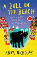 A Bull on the Beach: Enjoying the Good Life in Mallorca (Paperback)