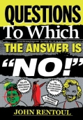 Questions to Which the Answer Is No! (Hardcover)