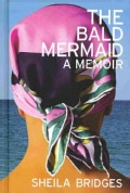 The Bald Mermaid: A Memoir (Hardcover)