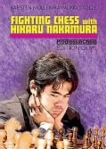 Fighting Chess With Hikaru Nakamura: An American Chess Career in the Footsteps of Bobby Fischer (Paperback)