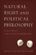 Natural Right and Political Philosophy: Essays in Honor of Catherine Zuckert and Michael Zuckert (Hardcover)