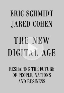 The New Digital Age: Reshaping the Future of People, Nations and Business (Hardcover)