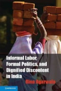 Informal Labor, Formal Politics, and Dignified Discontent in India (Hardcover)