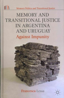 Memory and Transitional Justice in Argentina and Uruguay: Against Impunity (Hardcover)