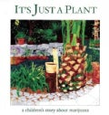 It's Just a Plant: A Children's Story About Marijuana (Hardcover)
