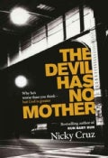 The Devil Has No Mother: Why He's Worse Than You Think - But God Is Greater (Paperback)