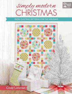 Simply Modern Christmas: Fresh Quilting Patterns for the Holidays (Paperback)