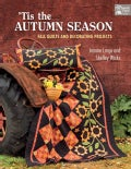 Tis the Autumn Season: Fall Quilts and Decorating Projects (Paperback)