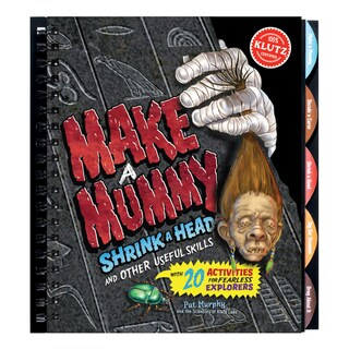Making Mummies & Shrinking Heads And Other Useful Skills
