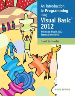 An Introduction to Programming Using Visual Basic 2012: With Microsoft Visual Studio 2012 Express Edition Dvd