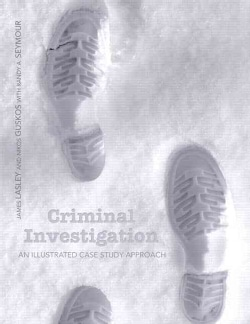 Criminal Investigation: An Illustrated Case Study Approach (Paperback)