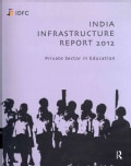 India Infrastructure Report 2012: Private Sector in Education (Paperback)