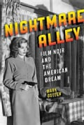Nightmare Alley: Film Noir and the American Dream (Hardcover)