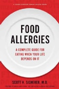 Food Allergies: A Complete Guide for Eating When Your Life Depends on It (Paperback)