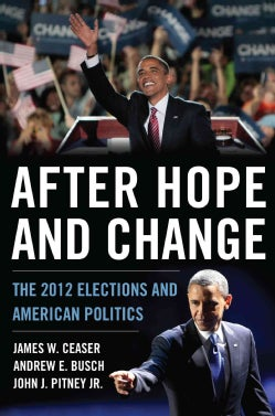 After Hope and Change: The 2012 Elections and American Politics (Paperback)