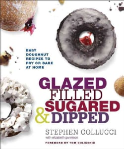 Glazed, Filled, Sugared & Dipped: Easy Doughnut Recipes to Fry or Bake at Home (Hardcover)