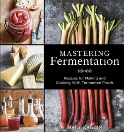 Mastering Fermentation: Recipes for Making and Cooking With Fermented Foods (Hardcover)