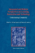 Integrated and Holistic Perspectives on Learning, Instruction and Technology: Understanding Complexity (Paperback)