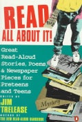 Read All About It!: Great Read-Aloud Stories, Poems, and Newspaper Pieces for Preteens and Teens (Paperback)