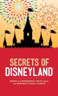 Secrets of Disneyland: Weird and Wonderful Facts About the Happiest Place on Earth (Hardcover)