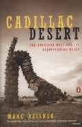 Cadillac Desert: The American West and Its Disappearing Water (Paperback)