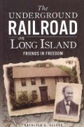 The Underground Railroad on Long Island: Friends in Freedom (Paperback)