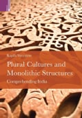 Plural Cultures and Monolothic Structures: Comprehending India (Hardcover)