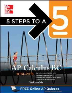 5 Steps to a 5 AP Calculus BC, 2014-2015 (Paperback)