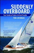 Suddenly Overboard: True Stories of Sailors in Fatal Trouble (Paperback)