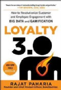 Loyalty 3.0: How Big Data and Gamification Are Revolutionizing Customer and Employee Engagement (Hardcover)