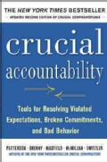 Crucial Accountability: Tools for Resolving Violated Expectations, Broken Commitments, and Bad Behavior (Paperback)